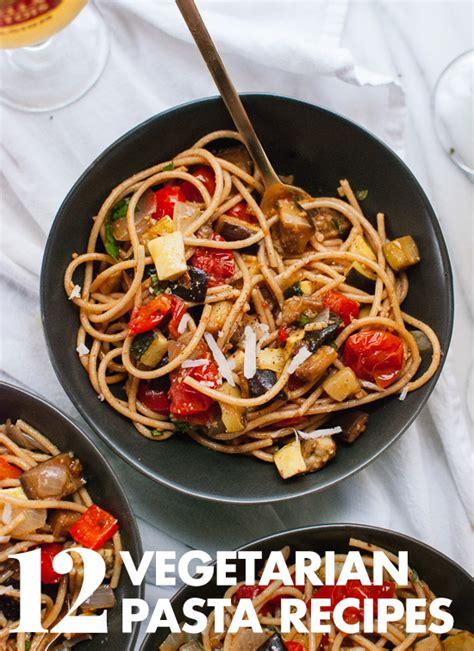 spaghetti noodles recipe vegetarian 12 vegetarian pasta recipes cookie and kate