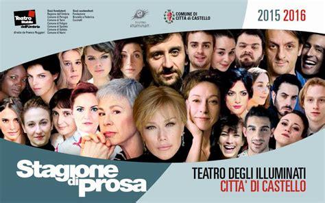teatro degli illuminati cittã di stagione di prosa e danza 2015 2016 teatro degli