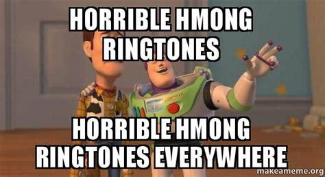 Meme Ringtones - horrible hmong ringtones horrible hmong ringtones