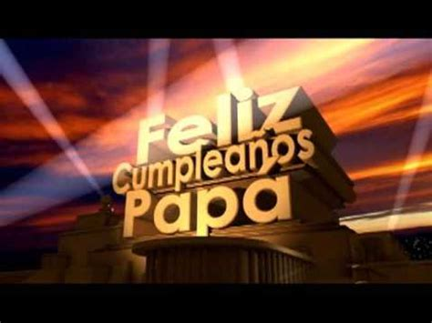 imagenes de cumple anos para papa feliz cumplea 241 os pap 225 youtube