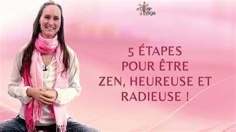 yoga maryse lehoux youtube etre zen heureuse radieuse en 5 233 tapes avec maryse