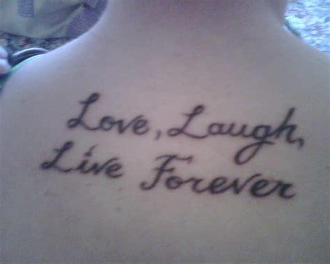 live forever tattoo designs laugh live forever on back