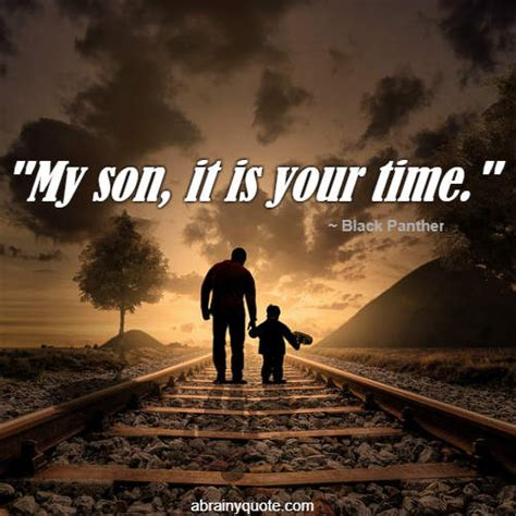 black panther quotes   son  time abrainyquote