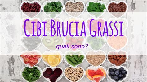 alimenti bruciagrassi esistono alimenti brucia grassi quali sono