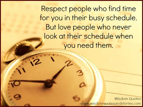 Who Find For You Who Never Look At Their Schedule For You Wisdom Quotes Stories