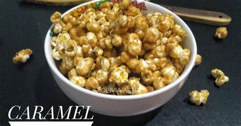 resep caramel popcorn ala xxi oleh olivia astri cookpad