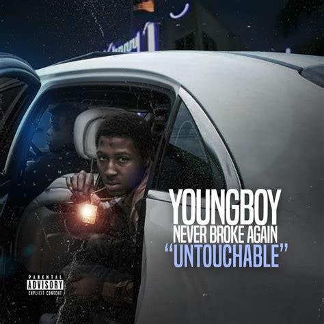 youngboy never broke again untouchable listen untouchable youngboy never broke again download and