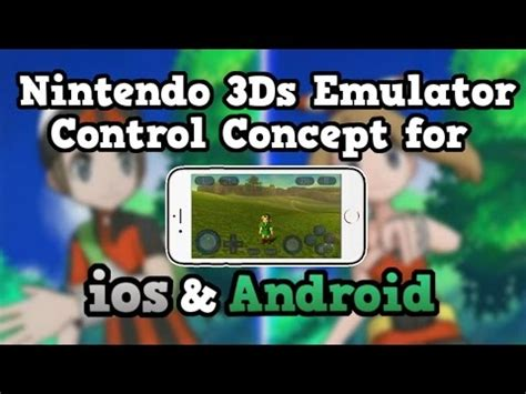 3ds emulator for android free nintendo 3ds emulator concept for ios android