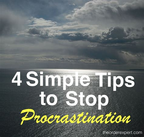 get it done 4 simple strategies to stop procrastinating and get the right things done books 4 simple tips to stop procrastination the order expert