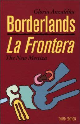 borderlands la frontera the new borderlands la frontera the new mestiza by gloria anzaldua 9781879960749 paperback barnes