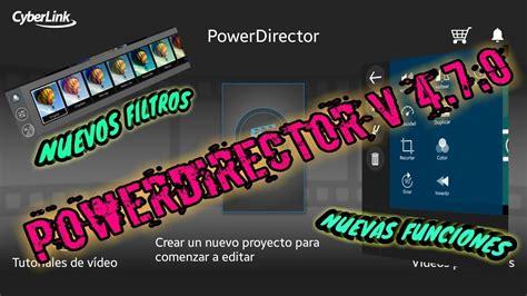 powerdirector full version apk download descargar powerdirector ultima versi 211 n 4 7 0 full apk