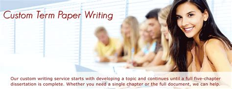 custom term paper writing the need for taking custom term paper writing service