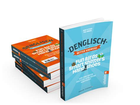 denglisch for better knowers denglisch for better knowers adam fletcher co uk