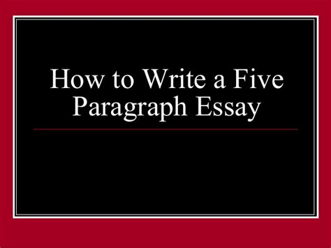How To Write A 5 Paragraph Essay by How To Write A Five Paragraph Essay