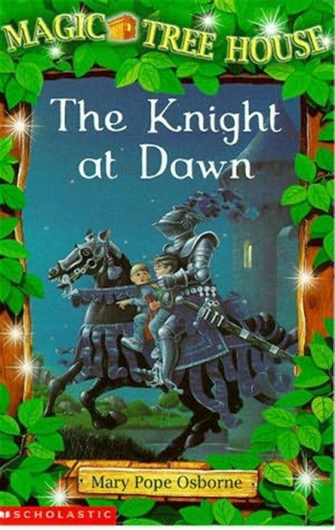 magic tree house knight at dawn the knight at dawn magic tree house book 2 by mary pope osborne