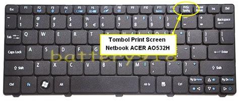 Print Notebook S M letak tombol print screen pada keyboard netbook acer ao532h