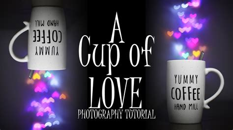 tutorial fotografi membuat foto bokeh secangkir cinta tutorial fotografi