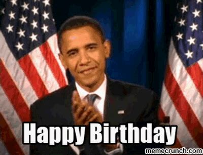 Obama Birthday Meme - happy birthday