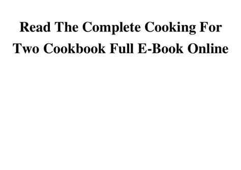 the complete cooking for two cookbook gift edition 650 recipes for everything you ll want to make books read the complete cooking for two cookbook e book