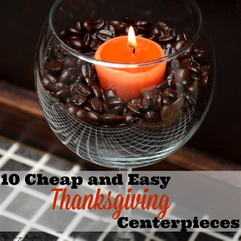cheap and easy centerpieces 10 easy inexpensive thanksgiving table decorations