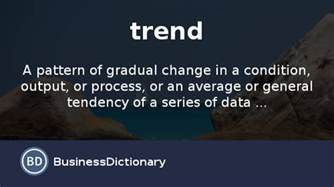 what is trend definition and meaning businessdictionary com