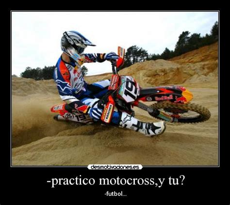 imagenes con frases sentimentales de motocross descargar im 225 genes y carteles de motocross pag 2 desmotivaciones