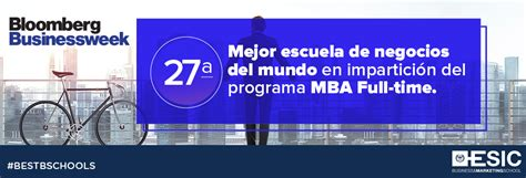 Bloomberg Mba Rankings 2017 by Esic 27 186 Mejor Escuela De Negocios Impartici 243 N Mba Esic