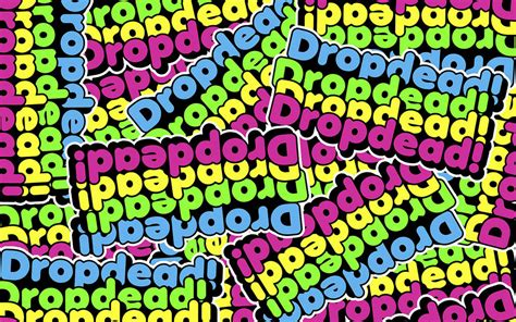 Drop Dead dropdead images drop dead hd wallpaper and background