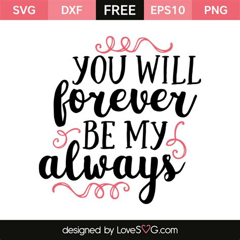 Always And Always Will you will forever be my always lovesvg