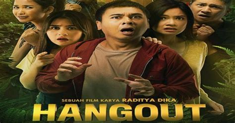 film hangout raditya dika streaming download film hangout raditya dika layarindo 21