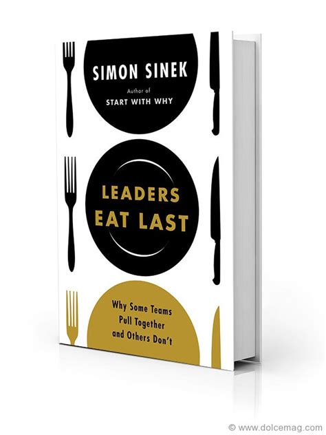 leaders eat last why some teams pull together