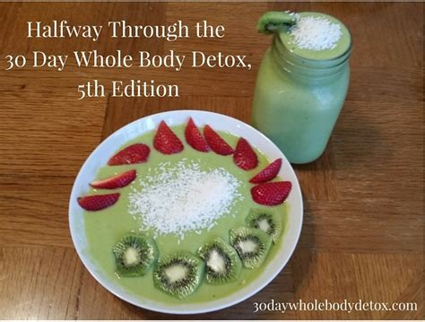 30 Day Whole Detox by Halfway Through The 30 Day Whole Detox 5th Edition
