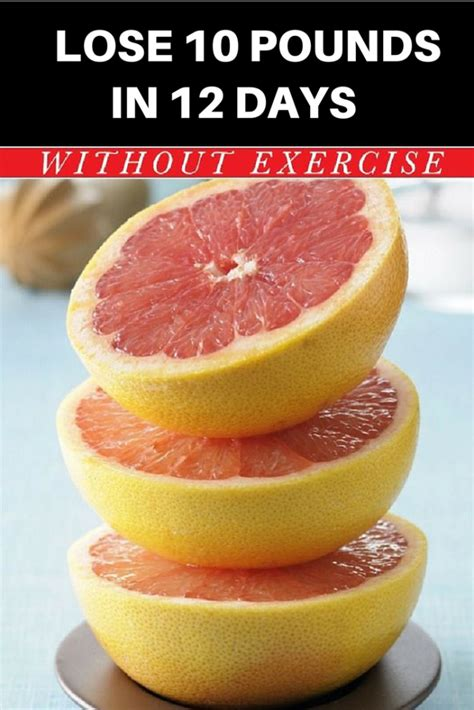 The 7 Day Grapefruit Detox Weight Loss Diet Recipe Ideas by Lose 10 Pounds In 12 Days The Grapefruit Diet Daily