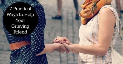 7 Ways To Encourage A Friend On A Diet by Practical Ways To Help A Grieving Friend Unspokengrief