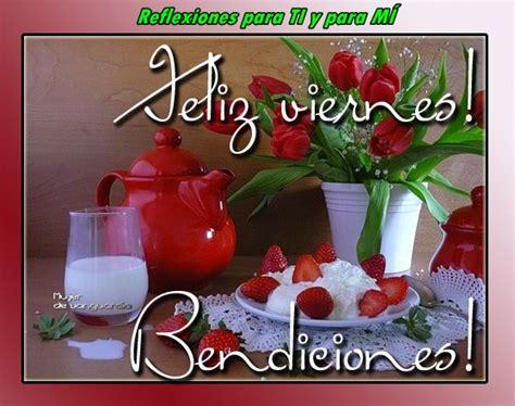 imagenes de reflexion viernes reflexiones para ti y para m 205 feliz viernes 1