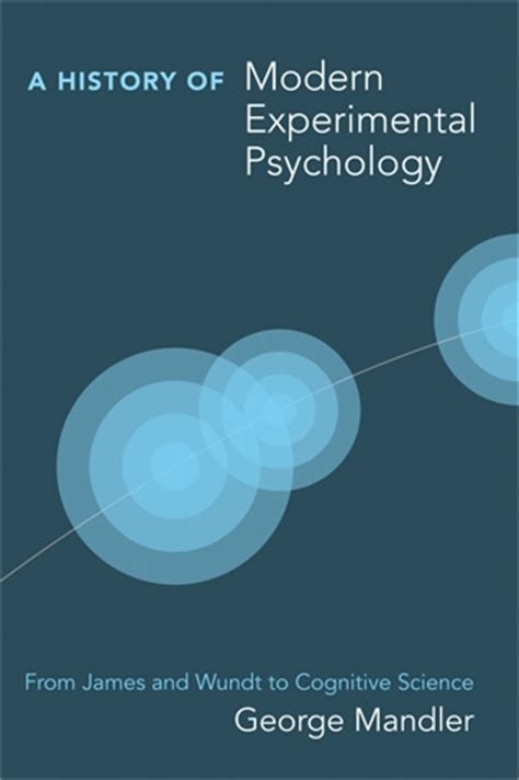 history and systems of psychology books a history of modern experimental psychology the mit press