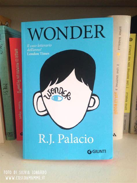 la diversit 224 232 una cosa normale wonder e il libro di julian lo insegnano a grandi e bambini