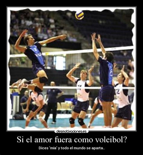 imagenes inspiradoras de voleibol si el amor fuera como voleibol desmotivaciones