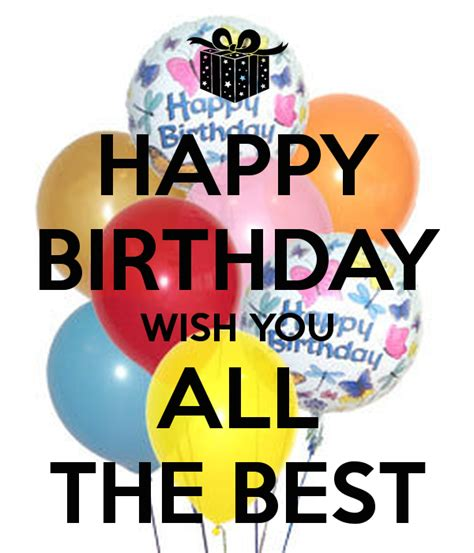 happy birthday to you wish you all the best happy birthday wish you all the best poster amel keep