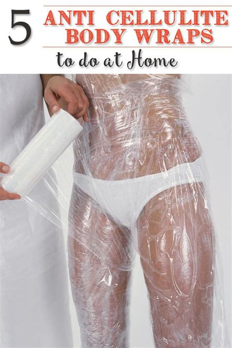 Cellulite Detox Wrap by 5 Anti Cellulite Wraps To Do At Home Your
