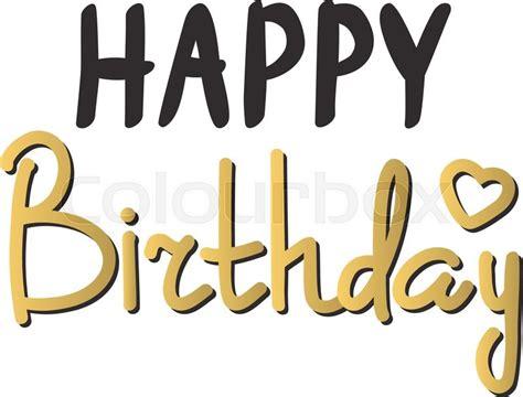 happy birthday text hand lettering handmade calligraphy