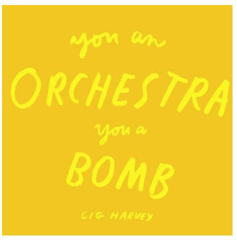 you an orchestra you a bomb books cig harvey you an orchestra you a bomb photoq bookshop