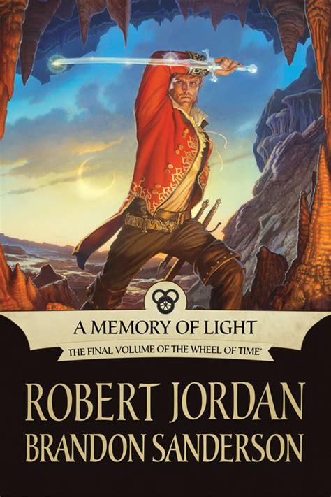 a memory of light reviewed a memory of light robert jordan and brandon