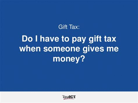 Do You Have To Pay Tax On Gift Cards - gift tax do i have to pay gift tax when someone gives me money