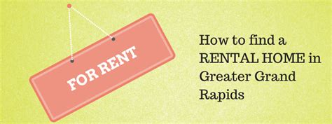 how to find a rental home how to find a rental home in grand rapids grkids