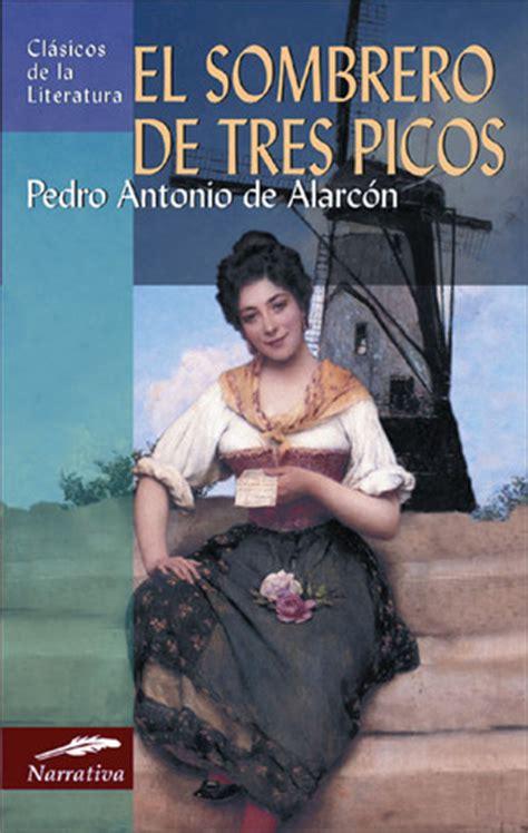 el sombrero de tres picos edition books el sombrero de tres picos by pedro antonio de alarc 243 n