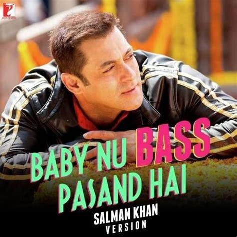 song salman khan baby nu bass pasand hai salman khan songs mp3