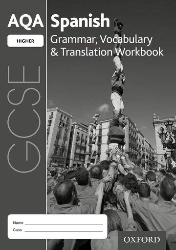 aqa gcse spanish higher 0198365853 aqa gcse spanish higher grammar vocabulary translation workbook oxford university press