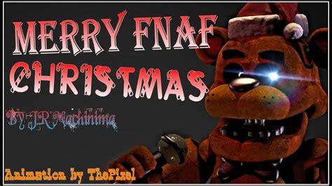 merry fnaf christmas animated song  jt machinima youtube