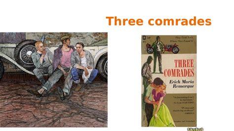 Erich Remarque Three Comrades erich remarque презентация онлайн